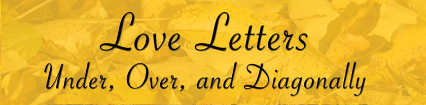 Love Letters - Under, Over, and Diagonally